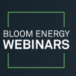 Bloom Energy Webinar
